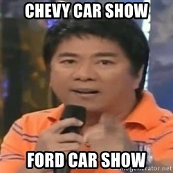willie revillame you dont do that to me - CHEVY CAR SHOW FORD CAR SHOW