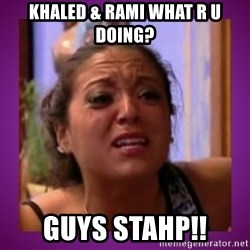 Stahp It Mahm  - Khaled & Rami what r u doing? GUys STAHP!!