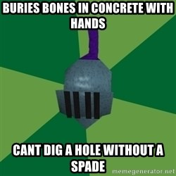 Runescape Advice - BURIES BONES IN CONCRETE WITH HANDS CANT DIG A HOLE WITHOUT A SPADE
