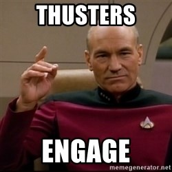 Captain Jean Luc Picard - Thusters Engage