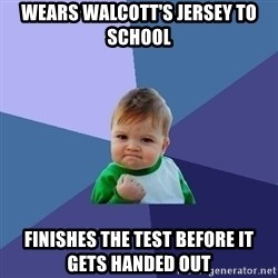 Success Kid - Wears Walcott's Jersey to school Finishes the Test before it gets handed out