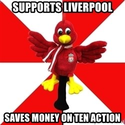 Liverpool Problems - Supports Liverpool Saves money on Ten Action