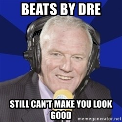 Optimistic Eddie Gray  - BEATS BY DRE STILL CAN'T MAKE YOU LOOK GOOD