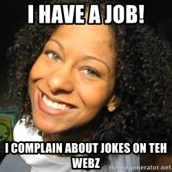 Adria Richards - I have A Job! I complain about jokes on teh webz