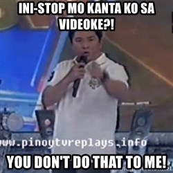 Willie You Don't Do That to Me! - INI-STOP MO KANTA KO SA VIDEOKE?! YOU DON'T DO THAT TO ME!