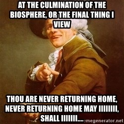 Joseph Ducreux - At the culmination of the biosphere, or the final thing i view thou are never returning home, never returning home may IIIIIIII, shall IIIIIII....
