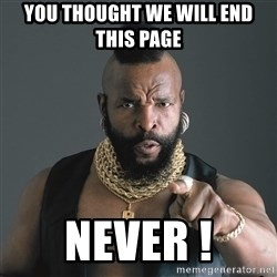 Mr T Fool - you thought we will end this page  never !