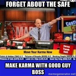 Move Your Karma - forget about the safe make karma with good guy boss