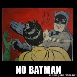 Batman Slappp -  no batman