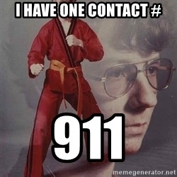 PTSD Karate Kyle - i have one contact # 911
