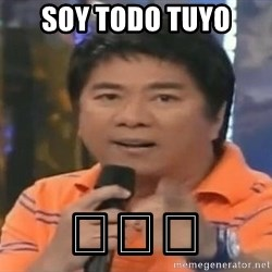 willie revillame you dont do that to me - SOY TODO TUYO 😏😏😏
