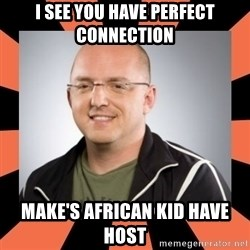 David Vonderhaar - I SEE YOU HAVE PERFECT CONNECTION MAKE'S AFRICAN KID HAVE HOST