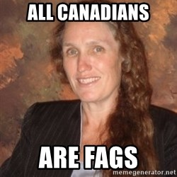 Westboro Baptist Church Lady - All canadians are fags