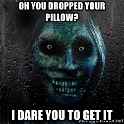 Uninvited house guest - OH YOU DROPPED YOUR PILLOW? I DARE YOU TO GET IT