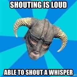 skyrim stan - shouting is loud able to shout a whisper