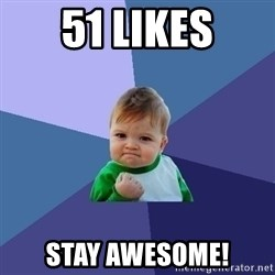 Success Kid - 51 likes stay awesome!