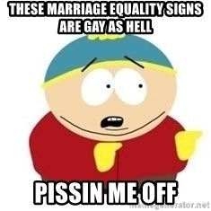 South Park - These marriage equality signs are gay as hell pissin me off