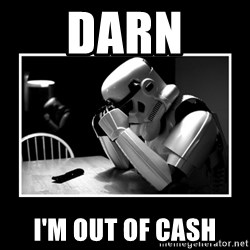 Sad Trooper - Darn I'm out of cash