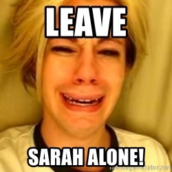 Chris Crocker - LEAVE SARAH ALONE!