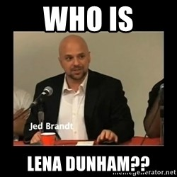 Jed Brant's Theories - Who is Lena Dunham??