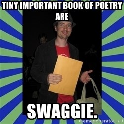 Swag fag chad costen - Tiny Important Book of Poetry are SWAGGIE.