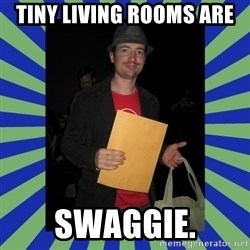 Swag fag chad costen - Tiny Living Rooms are SWAGGIE.
