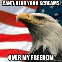 MURICA EAGLE - can't hear your screams over my freedom