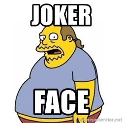 Comic Book Guy Worst Ever - joker face