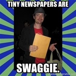 Swag fag chad costen - Tiny Newspapers ARE SWAGGIE.