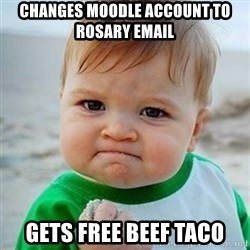 Victory Baby - Changes moodle account to rosary email gets free beef taco