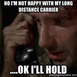 Walking Dead Phone - No i'm not happy with my long distance carrier ....ok i'll hold
