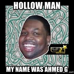 ViP2 Gayle - HOLLOW MAN  MY NAME WAS AHMED G