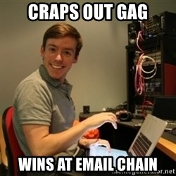 Ridiculously Photogenic Journalist - CRAPS OUT GAG WINS AT EMAIL CHAIN