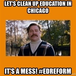 Marty Huggins - Let's clean up education in chicago It's a mess! #edreform