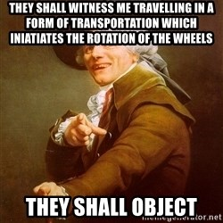 Joseph Ducreux - they shall witness me travelling in a form of transportation which iniatiates the rotation of the wheels they shall object