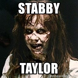 Exorcist - Stabby  Taylor