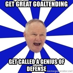 Crafty Randy - get great goaltending get called a genius of defense