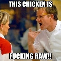 dave gordon ramsay - this chicken is fucking raw!!