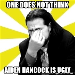 IanBogost - ONE DOES NOT THINK  AIDEN HANCOCK IS UGLY