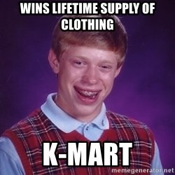 Bad Luck Brian - wins lifetime supply of clothing k-mart