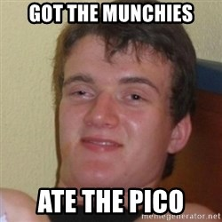 Stoner Stanley - got the munchies ate the pico