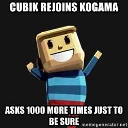 Happy Tourist - Cubik rejoins Kogama asks 1000 more times just to be sure