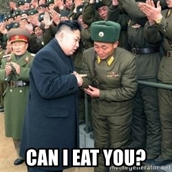 Hungry Kim Jong Un -  Can i eat you?