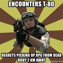 Arma 2 soldier - encounters t-80 regrets picking up rpg from dead body 2 km away