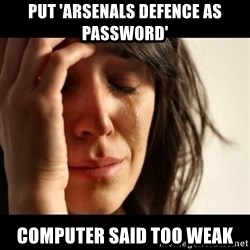 crying girl sad - Put 'ARsenals defence as password' Computer said too weak