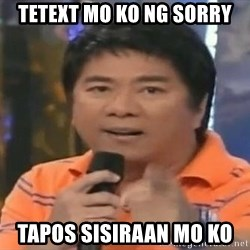 willie revillame you dont do that to me - tetext mo ko ng sorry tapos sisiraan mo ko