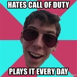 Hypocrite Gordon - Hates call of duty Plays it every day