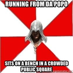 Assassin's Creed - Running from da popo Sits on a bench in a crowded public square