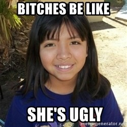 aylinfernanda - BITCHES BE LIKE  SHE'S UGLY
