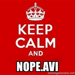 Keep Calm 3 -  Nope.avi